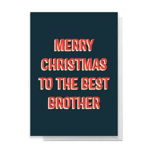 Merry Christmas To The Best Brother Greetings Card