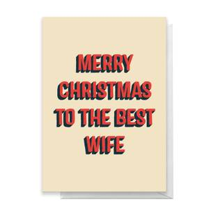 Merry Christmas To The Best Wife Greetings Card