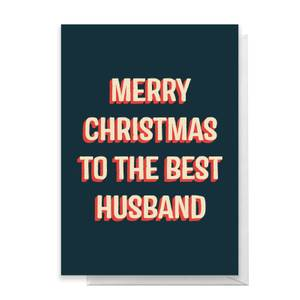 Merry Christmas To The Best Husband Greetings Card