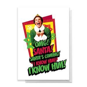 Elf OMG Santa's Coming Greetings Card