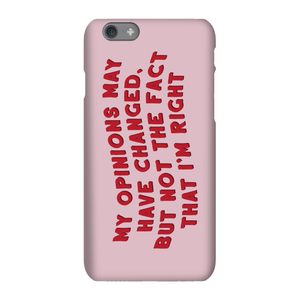 My Opinion May Have Changed Phone Case for iPhone and Android