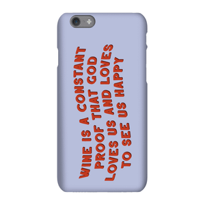 Wine Is A Constant Proof That God Loves Us Phone Case for iPhone and Android