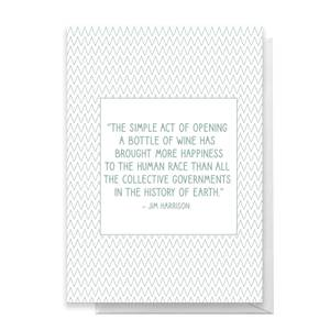 The Simple Act Of Opening A Bottle Of Wine Has Bought More Happiness Greetings Card