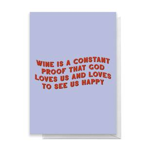 Wine Is A Constant Proof That God Loves Us Greetings Card