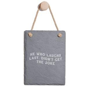 He Who Laughs Last Engraved Slate Memo Board - Portrait