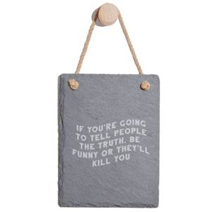 If You're Going To Tell People The Truth Engraved Slate Memo Board - Portrait