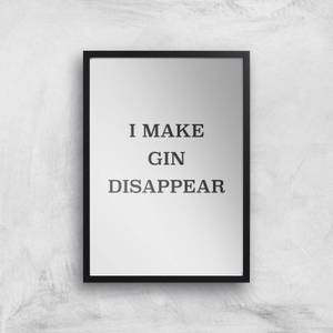 I Make Gin Disappear Giclee Art Print