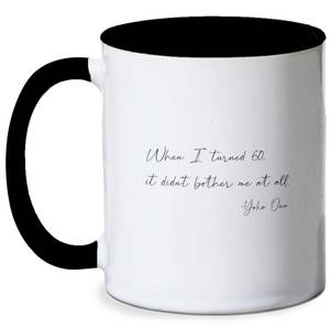 60th Birthday Yoko Ono Quote Mug - White/Black