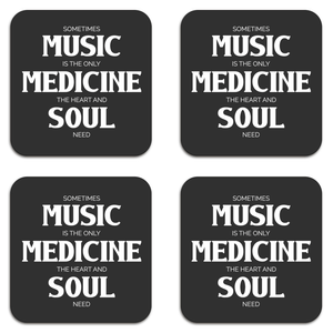 Sometimes Music Is The Only Medicine The Heart And Soul Need Coaster Set