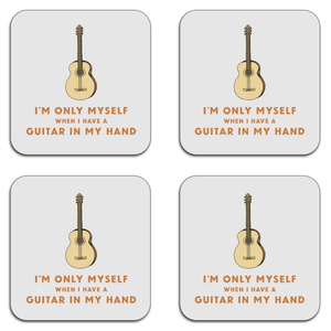 I'm Only Myself When I Have A Guitar In My Hand Coaster Set