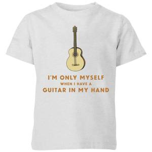 I'm Only Myself When I Have A Guitar In My Hand Kids' T-Shirt - Grey