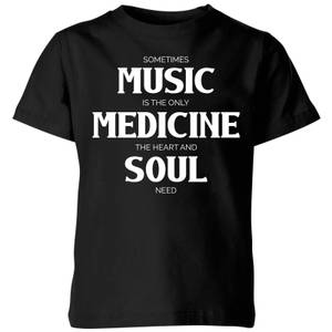 Sometimes Music Is The Only Medicine The Heart And Soul Need Kids' T-Shirt - Black