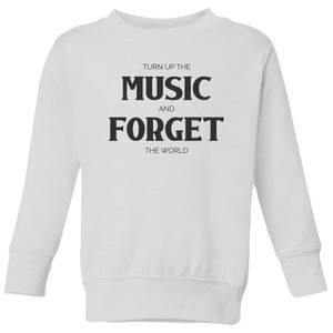 Turn Up The Music And Forget The World Kids' Sweatshirt - White