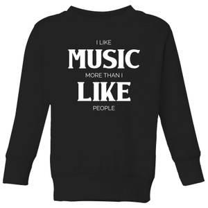 I Like Music More Than I Like People Kids' Sweatshirt - Black