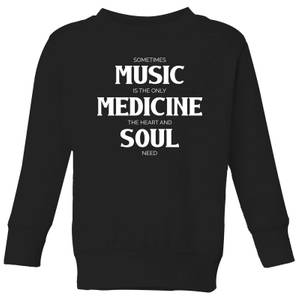 Sometimes Music Is The Only Medicine The Heart And Soul Need Kids' Sweatshirt - Black
