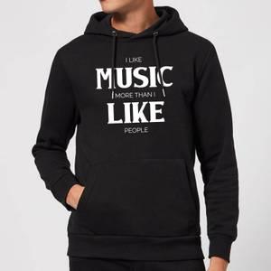 I Like Music More Than I Like People Hoodie - Black