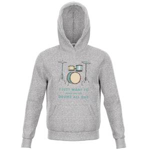 I Just Want To Bang On The Drums All Day Kids' Hoodie - Grey