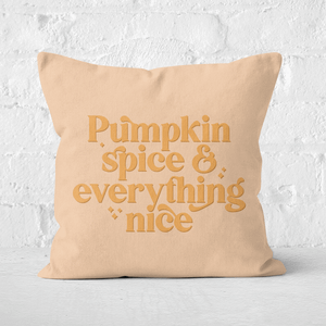 Pumpkin Spice & Everything Nice Square Cushion
