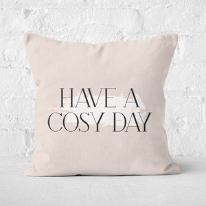 Have A Cosy Day Square Cushion