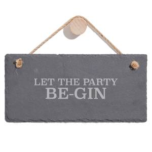 Let The Party Be Gin Engraved Slate Hanging Sign