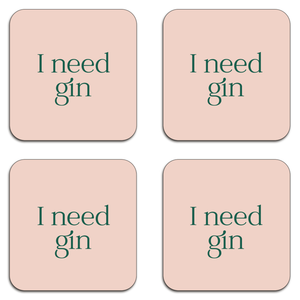 I Need Gin Coaster Set