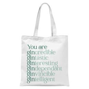 You Are Gin Credible Tote Bag