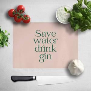 Save Water Drink Gin Chopping Board