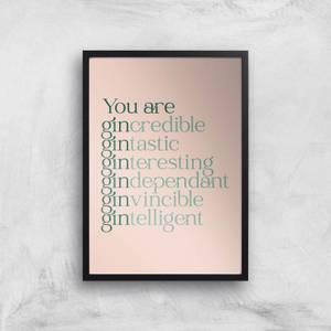 You Are Gin Credible Giclee Art Print