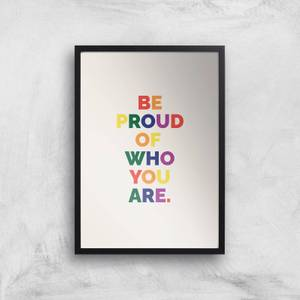 Be Proud Of Who You Are Giclee Art Print