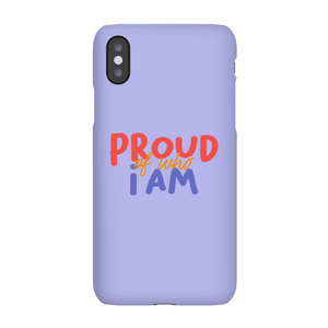 Proud Of Who I Am Phone Case for iPhone and Android