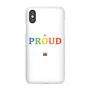 Be Proud Phone Case for iPhone and Android