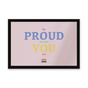 Be Proud Of Who You Are Entrance Mat