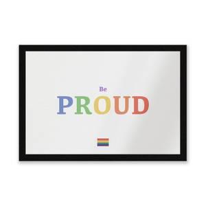 Be Proud Entrance Mat