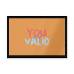 You Are Valid Entrance Mat