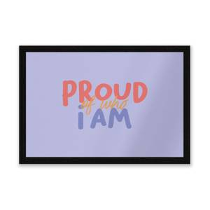 Proud Of Who I Am Entrance Mat