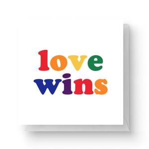 Love Wins Square Greetings Card (14.8cm x 14.8cm)