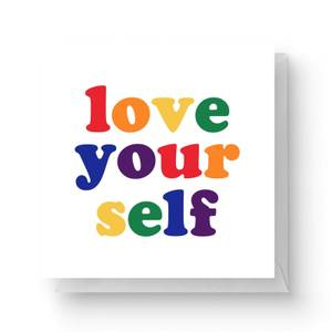 Love Yourself Square Greetings Card (14.8cm x 14.8cm)