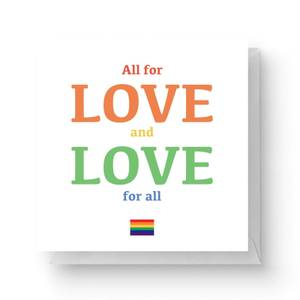 All For Love And Love For All Square Greetings Card (14.8cm x 14.8cm)