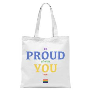 Be Proud Of Who You Are Tote Bag - White