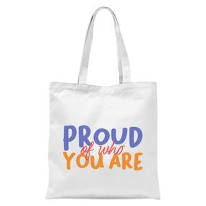 Proud Of Who You Are Tote Bag - White