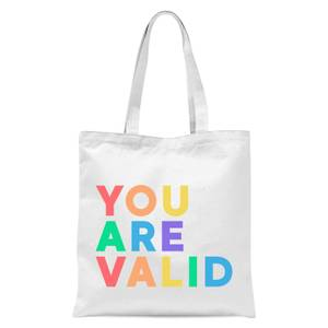 You Are Valid Tote Bag - White
