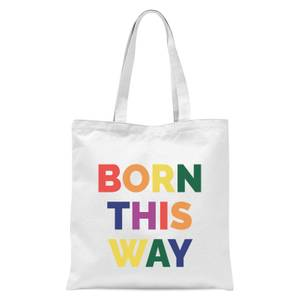 Born This Way Tote Bag - White