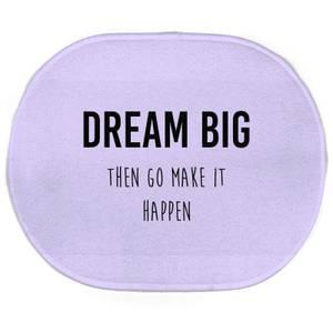 DREAM BIG Then Go Make It Happen Oval Bath Mat