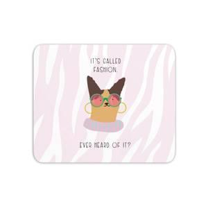 It's Called Fashion Cat Meme Mouse Mat