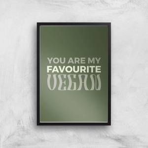 You Are My Favourite Vegan Giclee Art Print