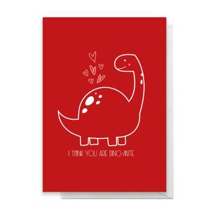 I Think You Are Dino-Mite Greetings Card