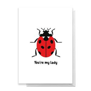 You're My Lady Greetings Card