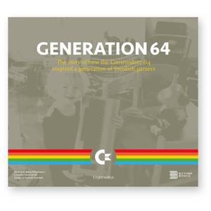 Bitmap Books Generation 64 - How the Commodore 64 Inspired A Generation of Swedish Gamers