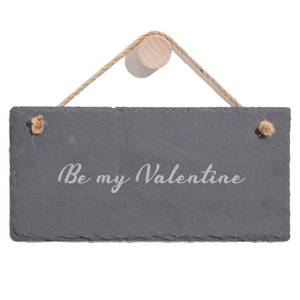 Be My Valentine Engraved Slate Hanging Sign