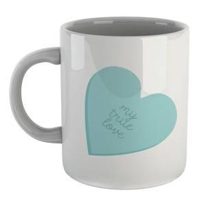 My True Love Mug